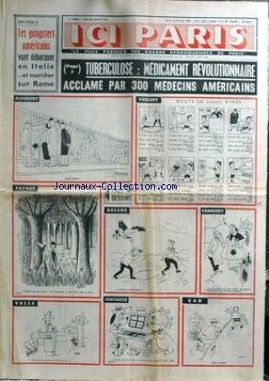 ICI PARIS [No 512] du 21/04/1955 - LES GANGSTERS AMERICAINS VONT DEBARQUER EN ITALIE ET MARCHER SUR ROME - LA TUBERCULOSE - DESSINS DE PEYNET - BELLUS - ALDEBERT - GAD - FAIZANT - VALLS - BARBEROUSSE - CARRIZEY - J.LOUIS PERRIER ET JEAN PONCET - VAINQUEURS DU MONT BLANC - ONT ATTERRI A TURIN - L'EXPLORATEUR RENE LESCOMBES VA PARTIR A LA FACON DE BOMBARD ET A LA RECHERCHE DE MAUFRAIS.