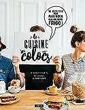 La cuisine des colocs - 50 recettes pour partager plus que votre frigo !