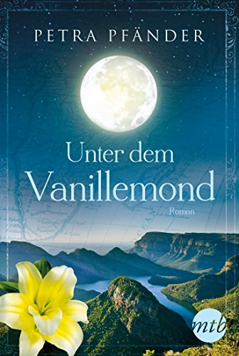 Unter dem Vanillemond (MIRA Star Bestseller Autoren Romance)