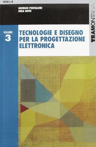 Tecnologie e disegno per la progettazione elettronica. Per gli Ist. tecnici industriali: 3