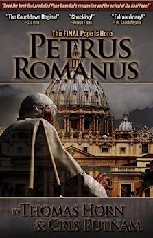 Petrus Romanus: The Final Pope Is Here (English Edition) von [Horn, Thomas, Putnam, Cris D.]