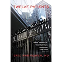 Twelve Patients: Life and Death at Bellevue Hospital (English Edition)