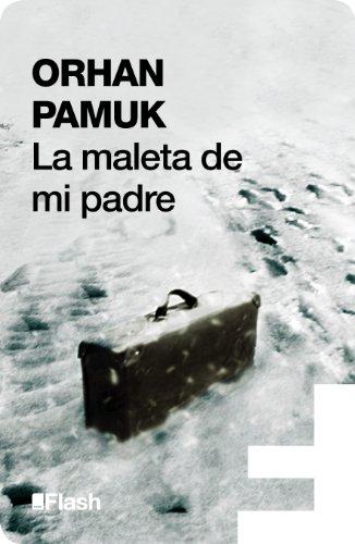 La maleta de mi padre (Flash) por Orhan Pamuk