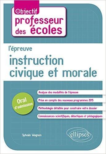 L'Épreuve d'Instruction Civique et Morale au Concours de Professeur des Écoles Oral d'Admission de Sylvain Wagnon ( 20 octobre 2015 )