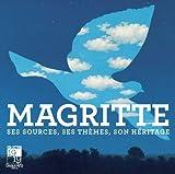 Magritte - Ses sources, ses thèmes, son héritage