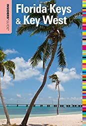 Insiders' Guide to Florida Keys & Key West, 15th (Insiders' Guide to the Florida Keys & Key West)