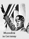 Mussolini in Germany [OV]