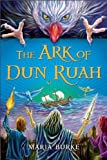 Image de The Ark of Dun Ruah : (Irish Children's Fiction Bestseller)
