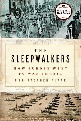 [( By Clark, Christopher( Author )The Sleepwalkers: How Europe Went to War in 1914 Hardcover Apr- 09-2013 )]