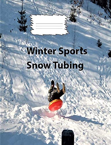 Winter Sports-Snow Tubing College Ruled Line Paper Composition Book: College notebooks, Middle School Students, Journals, Exercise books, Adult notebooks (Snow Tubing)