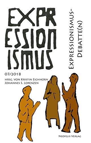 Expressionismus-Debatte(n): Expressionismus 07/2018