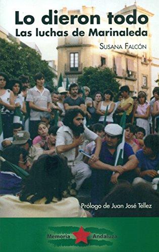 LO DIERON TODO: LAS LUCHAS DE MARINALEDA por SUSANA FALCON TORNU
