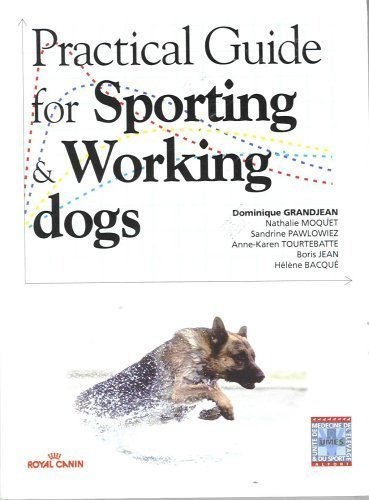 Practical Guide for Sporting & Working Dogs by Dominique Grandjean (2000-08-02)