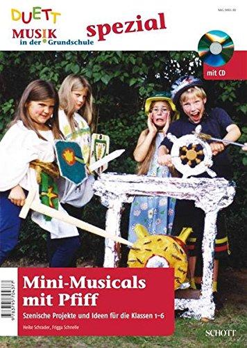 Mini-Musicals mit Pfiff - Szenische Projekte und Ideen für die erste bis sechste Klasse, (inkl. Zeitschriften-Sonderheft mit CD) (Gehen Team Kostüm Gehen)
