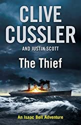 The Thief: Isaac Bell #5 by Clive Cussler (2012-03-01)