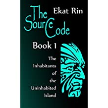 The Source Code. Book 1. The Inhabitants of the Uninhabited Island