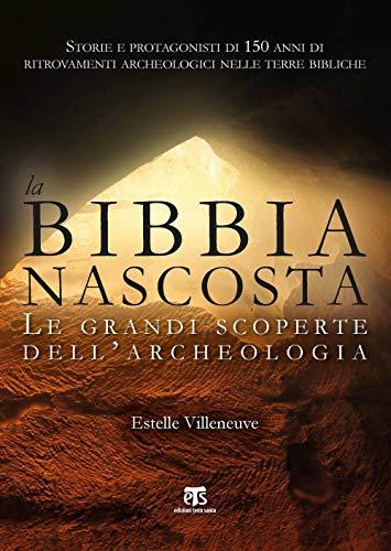 La Bibbia nascosta. Le grandi scoperte dell'archeologia