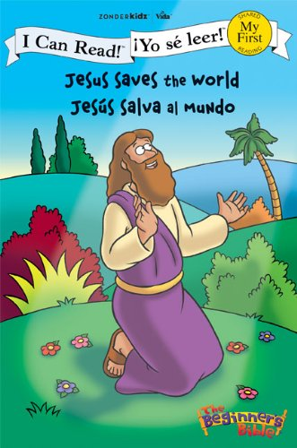 Jesus Saves the World / Jesús Salva Al Mundo (I Can Read! / The Beginner's Bible / !Yo se leer!) por Zondervan