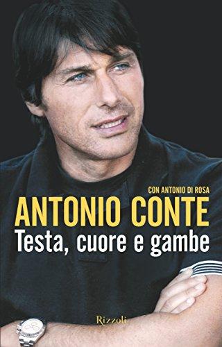 Testa, cuore e gambe por Antonio Conte