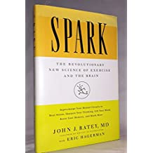 By John J. Ratey Spark (1st Edition) [Hardcover]