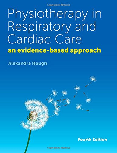 Physiotherapy in Respiratory and Cardiac Care: An Evidence-Based Approach -