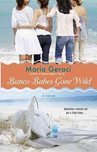 [(Bunco Babes Gone Wild)] [By (author) Maria Geraci] published on (November, 2009)