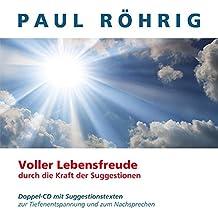Voller Lebensfreude: Doppel-CD mit Suggestionstexte zur Tiefenentspannung und zum Nachsprechen.