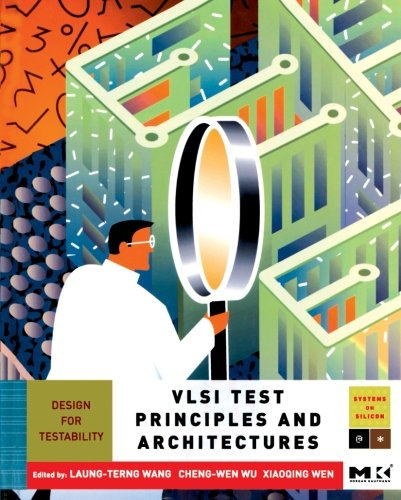 VLSI Test Principles and Architectures: Design for Testability
