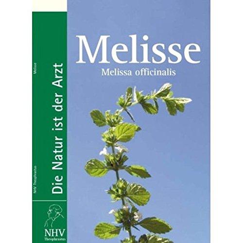 Melisse - Melissa officinalis: Das Buch zur Heilpflanze des Jahres 2006 (2006 Tee)