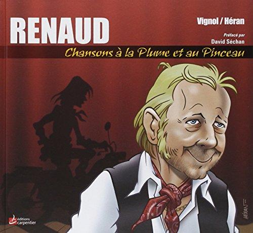 Renaud, Chansons  la plume et au pinceau