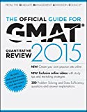 The Official Guide for GMAT Review 2015: The Official Guide for GMAT Quantitative Review 2015 with Online Question Bank and Exclusive Video