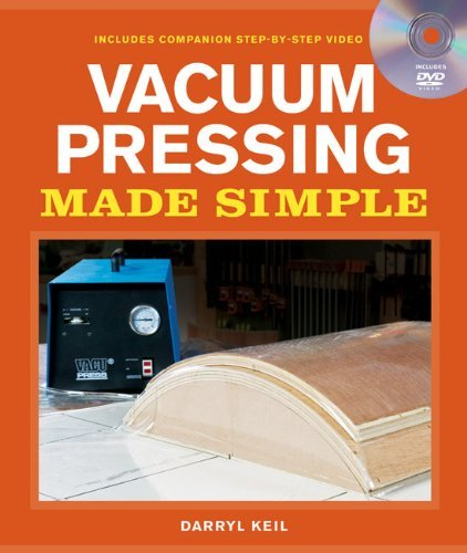 Vacuum Pressing Made Simple: A Book and Step-By-Step Companion DVD by Darryl Keil (2011-03-15)