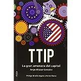 TTIP: La gran amenaza del capital (Investigación)