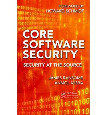 [(Core Software Security: Security at the Source )] [Author: James F. Ransome] [Dec-2013]