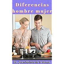 Diferencia hombre mujer: Descubre los últimos hallazgos científicos sobre las diferencias entre mujeres y hombres (Spanish Edition)