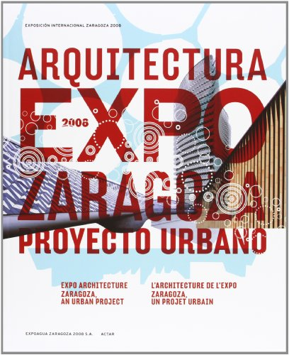 Arquitectura Expo-2008 Zaragoza (ACTAR)