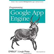 Programming Google App Engine: Build and Run Scalable Web Apps on Google's Infrastructure (Animal Guide) by Dan Sanderson (2009-12-03)