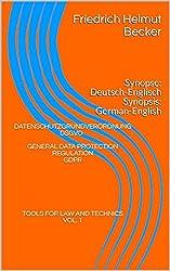 Datenschutzgrundverordnung - DSGVO / General Data Protection Regulation - GDPR: Synopse: Deutsch-Englisch / Synopsis: German-English (Tools For Law And Technics 1) (German Edition)