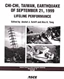 Chi-Chi, Taiwan, Earthquake of September 21, 1999: Lifeline Performance (American Society of Civil Engineers: Technical Council on Lifeline Earthquake Engineering, Band 18)