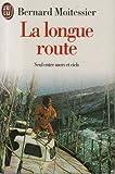 LA LONGUE ROUTE. Seul entre mers et ciels - J'ai Lu - 01/01/1999