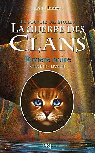 2. La guerre des Clans III : Rivière noire (02)