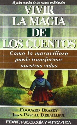 Vivir La Magia de Los Cuentos (Psicologia y Autoayuda)