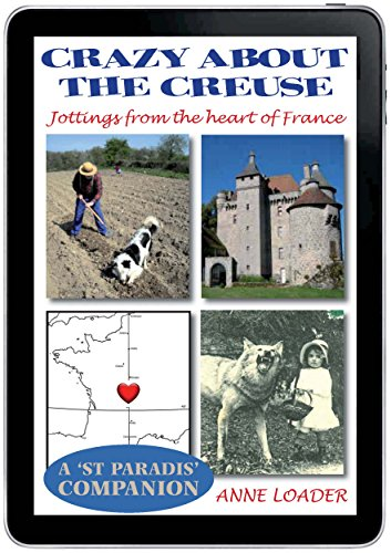 Crazy about the Creuse: Jottings from the heart of France (St Paradis Series Book 4) (English Edition) (Loader-serie)