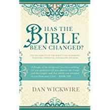 Has the Bible Been Changed?: The Reliability of the Scriptures According to Jewish, Christian, and Islamic Sources (English Edition)