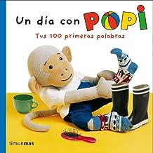 Popi. Un Día Con Popi. Tus 100 Primeras Palabras