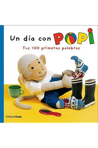 Un día con Popi: Tus 100 primeras palabras
