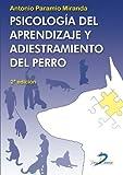 PSICOLOGÍA DEL APRENDIZAJE Y ADIESTRAMIENTO DEL PERRO (Tapa blanda)