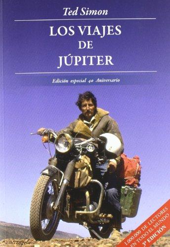 Los Viajes De Júpiter (LEER Y VIAJAR) por Ted Simon