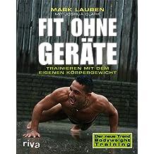 Fit ohne Geräte: Trainieren mit dem eigenen Körpergewicht (German Edition)