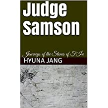 Judge Samson: Journeys of the Stones of FIre (English Edition)